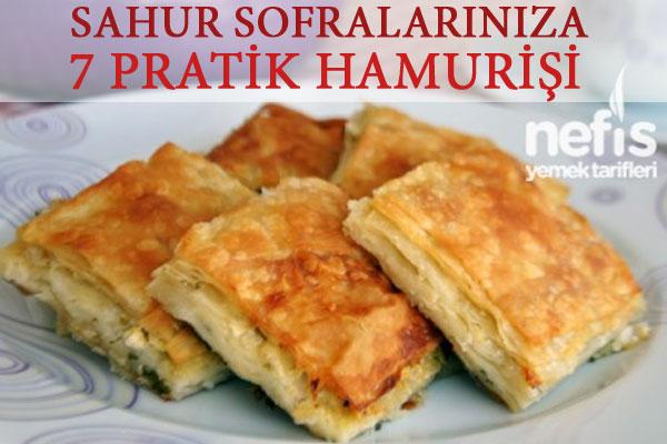 Sahur için 7 pratik hamurişi Tarifi