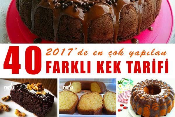2017'nin en Beğenilen 40 Farklı Kek Tarifi