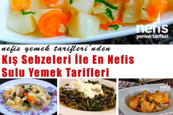 Kış Sebzeleri ile En Kolay ve Lezzetli Sulu Yemek Tarifleri Tarifi