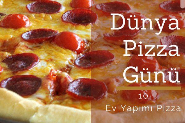 İyi ki Varsın Pizza! 9 Şubat Dünya Pizza Günü Tarifi