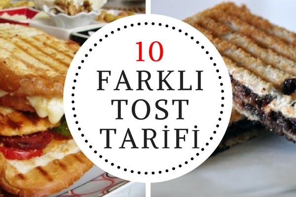 Pratik ve Doyurucu 10 Değişik Tost Tarifi