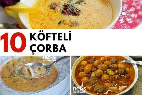 Türk Mutfağının En Lezzetli 10 Köfteli Çorbası Tarifi