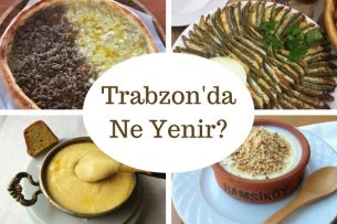 Trabzon'da ne yenir