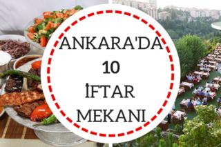 Ankara İftar Mekanları Oruç Açabileceğiniz 10 Farklı Lezzet Durağı Tarifi