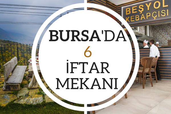 Bursa İftar Mekanları Arayanlara Özel 6 Lezzetli Adres Tarifi