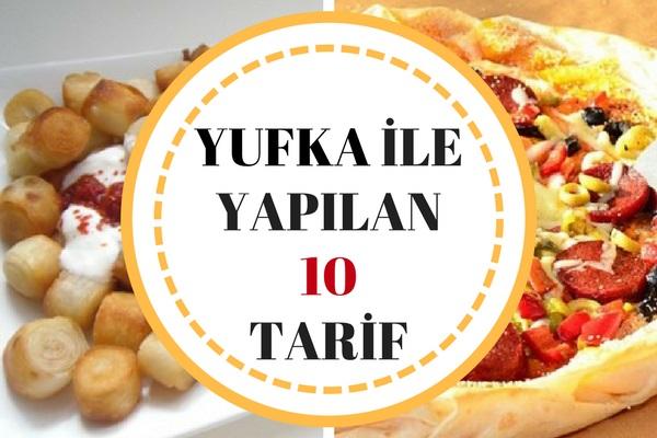 Hazır Yufka ile Hazırlayabileceğiniz 10 Şipşak Tarif Tarifi