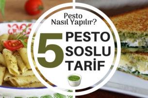 Pesto Sos Nasıl Yapılır? Pesto Soslu 5 Değişik Tarif