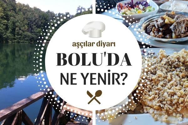 Bolu'da Ne Yenir? Anadolu'nun Yemek Başkentinde 10 Lezzet Durağı Tarifi