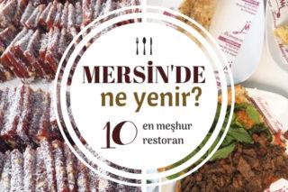 Mersin'de Ne Yenir? Tantuni ve Cezerye Cennetinde En İyi 10 Mekan Tarifi
