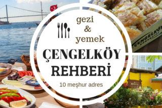 Çengelköy Gezilecek Yerler – Uğrak Noktası 10 Meşhur Lezzet Durağı Tarifi