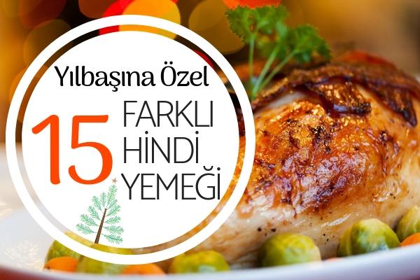 Hindi Yemekleri Yılbaşına Özel En Lezzetli 15 Değişik Tarif Tarifi