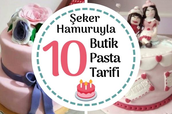 Butik Pastalar, Özel Gün Kutlamalarınıza Hazırdan Farksız 10 Tarif Tarifi