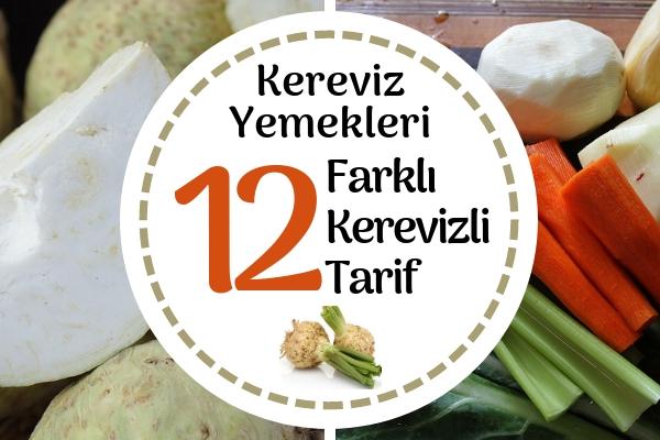 Kereviz Yemekleri Mutlaka Denemek İsteyeceğiniz 12 Değişik Tarif Tarifi