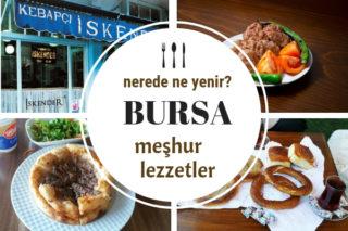 Bursa'da Ne Yenir? Yöresel Lezzetlerin En İyi 8 Adresi Tarifi