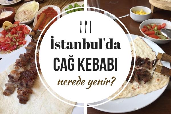 Cağ Kebabı İstanbul'da Nerede Yenir? Lezzet Garantili 10 Kebapçı Tarifi