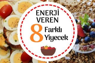 Enerji Veren Besinler, 8 Farklı Yiyecekle Anında Zinde Hissedin! Tarifi