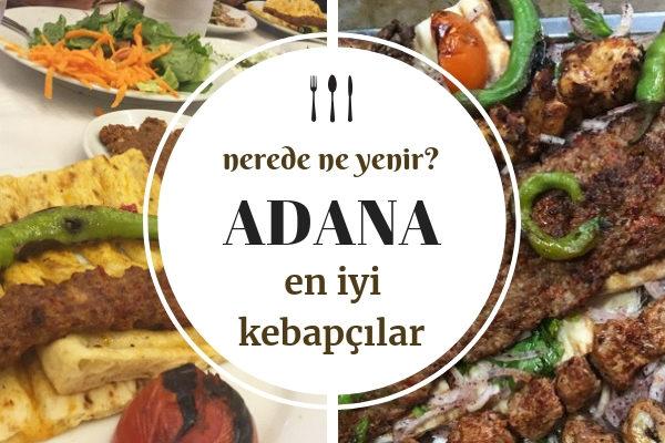 Adana'da Ne Yenir? Kebap Cennetinde En İyi 10 Restoran Tarifi
