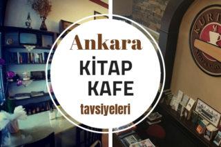 Ankara Kitap Kafe Tavsiyeleri, En İyi 10 Entelektüel Mekan Tarifi