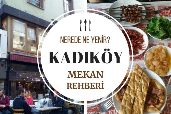 Kadıköy'de Ne Yenir? Kadıköy'e Gitme Planı Yaptıracak 10 Süper Mekan Tarifi
