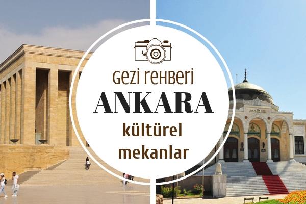 Ankara'da Gezilecek Yerler – Mutlaka Görmeniz Gereken 10 Mekan Tarifi