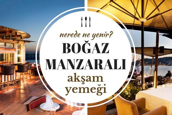 İstanbul Boğaz Manzaralı Akşam Yemeği Mekanları Tarifi