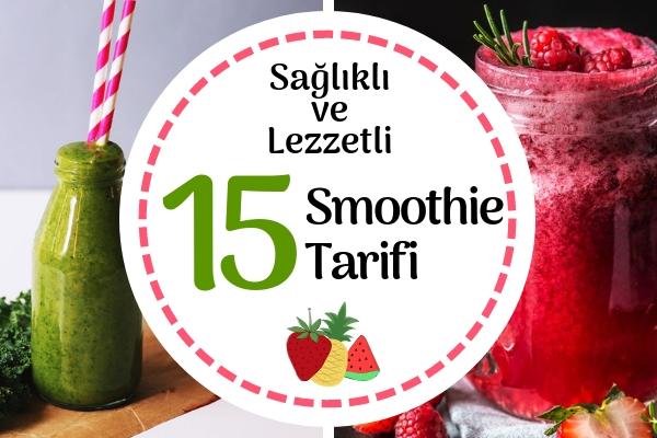 Smoothie Tarifleri – Tazeleyici ve Hafif 15 Şipşak Smoothie Tarifi