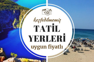 Keşfedilmemiş Tatil Yerleri – Yurt İçi Uygun Fiyatlı 11 Mekan Tarifi