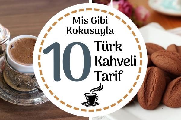 Türk Kahveli 10 Enfes Tarif ile Fark Yaratın