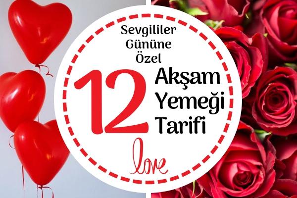 Sevgililer Gününe Özel 12 Romantik Akşam Yemeği Tarifi