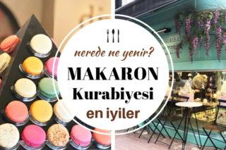 İstanbul'da Makaron Yiyebileceğiniz En Lezzetli 10 Şirin Pastane Tarifi