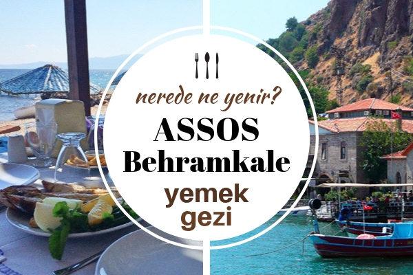 Assos'ta Ne Yenir? Antik Limanın En İyi 10 Mekanı – Gezilecek Yerler Tarifi