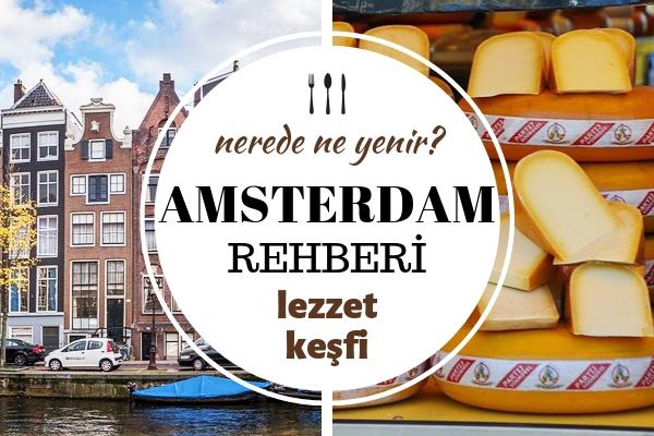 Amsterdam'da Ne Yenir? Mutlaka Tatmak İsteyeceğiniz 9 Süper Lezzet Tarifi
