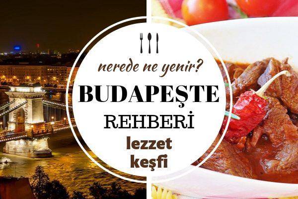 Budapeşte'de Ne Yenir? Çorbasından Tatlısına En Bilinen 7 Farklı Lezzet Tarifi