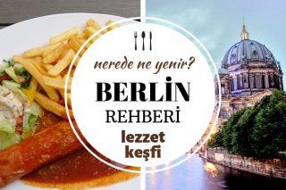 Berlin'de Ne Yenir? Hayır Diyemeyeceğiniz 7 Değişik Lezzet Tarifi