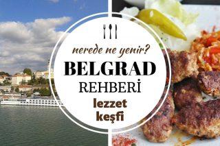 Belgrad'da Ne Yenir? Bu 7 Şahane Lezzeti Tatmadan Dönmeyin! Tarifi