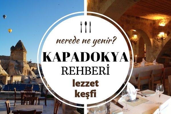 Kapadokya'da Ne Yenir? Tadı Damağınızda Kalacak En İyi 10 Restoran Tarifi