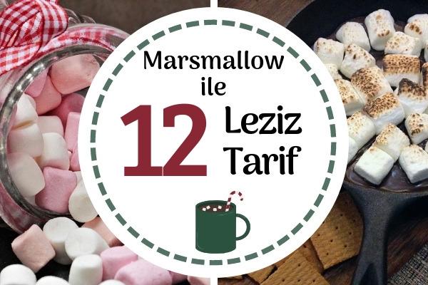 Marshmallow ile Hazırlayabileceğiniz Çok Sevimli 12 Leziz Tarif Tarifi