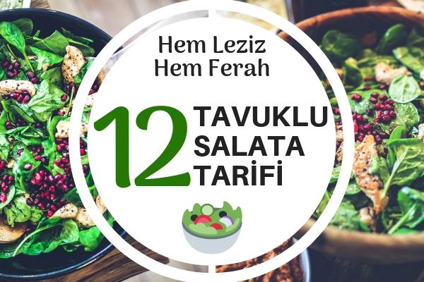 12 Değişik Tavuklu Salata Tarifi