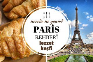 Paris'te Ne Yenir? Köklü Fransız Mutfağından En İyi 10 Avangart Lezzet Tarifi