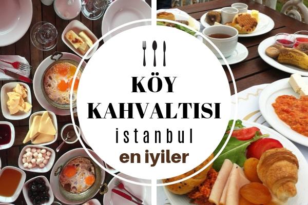 İstanbul'da Köy Kahvaltısı En İyi Nerede Yapılır? 10 Huzurlu Mekan Tarifi
