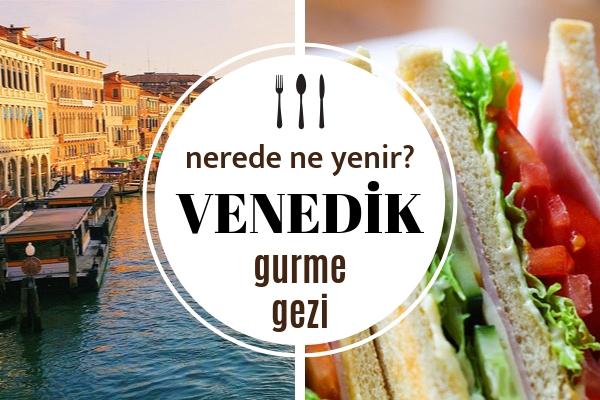 Venedik'te Ne Yenir? İtalyan Yemek Kültüründen 9 Popüler Lezzet Tarifi