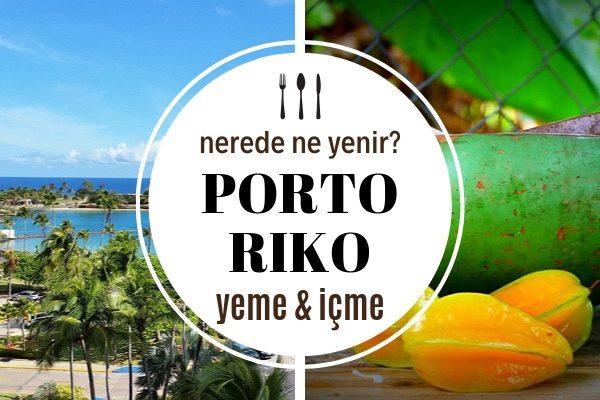 Porto Riko'da Ne Yenir? Tropikal Mutfağın Baş Döndüren 7 Lezzeti Tarifi