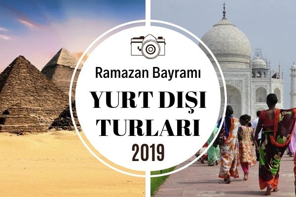 Ramazan Bayramı Yurt Dışı Turları