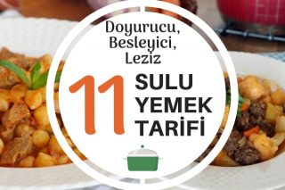 Sulu Yemek Tarifleri – Doyurucu, Besleyici ve Leziz 11 Klasik Lezzet Tarifi