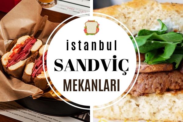 İstanbul'da En İyi Sandviçleri Yapan 10 Meşhur Mekan