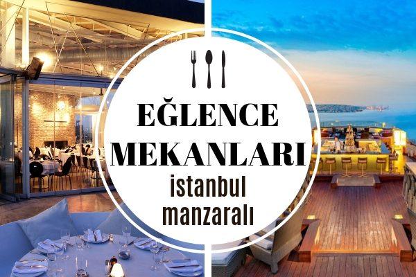 İstanbul Manzaralı Mekanlar – En Seçkin 10 Popüler Eğlence Adresi Tarifi