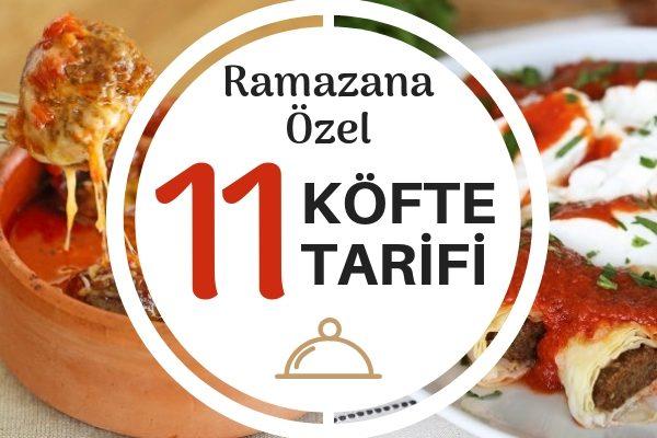 Ramazana Özel 11 Köfte Tarifi – İftar Sofralarınız Şenlenecek!