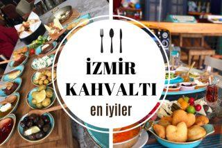 İzmir Kahvaltı Mekanları – Parmaklarınızı Yiyeceğiniz En İyi 15 Kahvaltıcı Tarifi