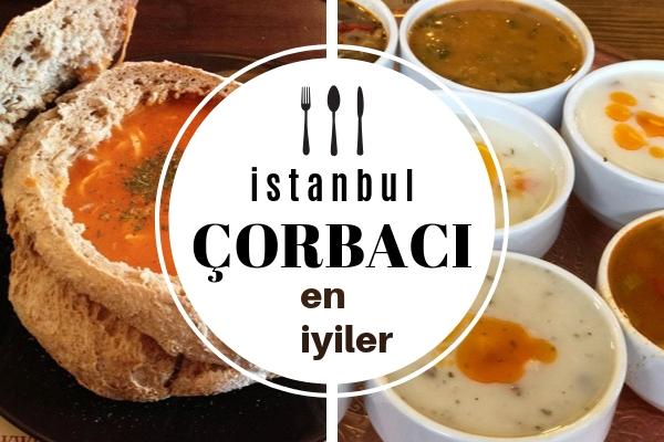 Müdavimi Olacağınız En İyi İstanbul Çorbacıları