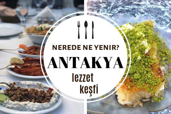 Antakya'da Ne Yenir? Damağınızda İz Bırakacak 10 Meşhur Restoran Tarifi